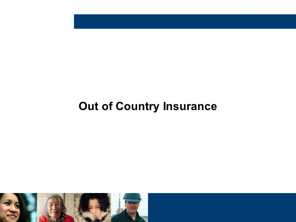 Out of Country Insurance