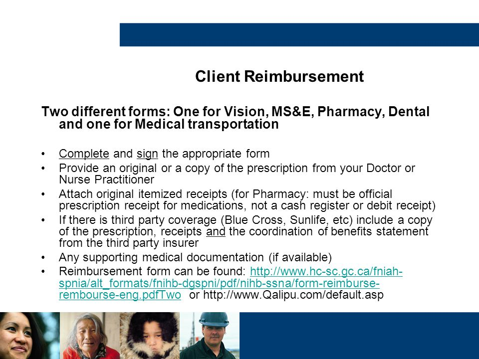 Client Reimbursement Two different forms: One for Vision, MS&E, Pharmacy, Dental and one for Medical transportation.