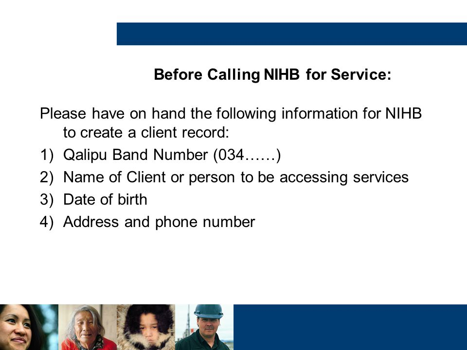 Before Calling NIHB for Service: