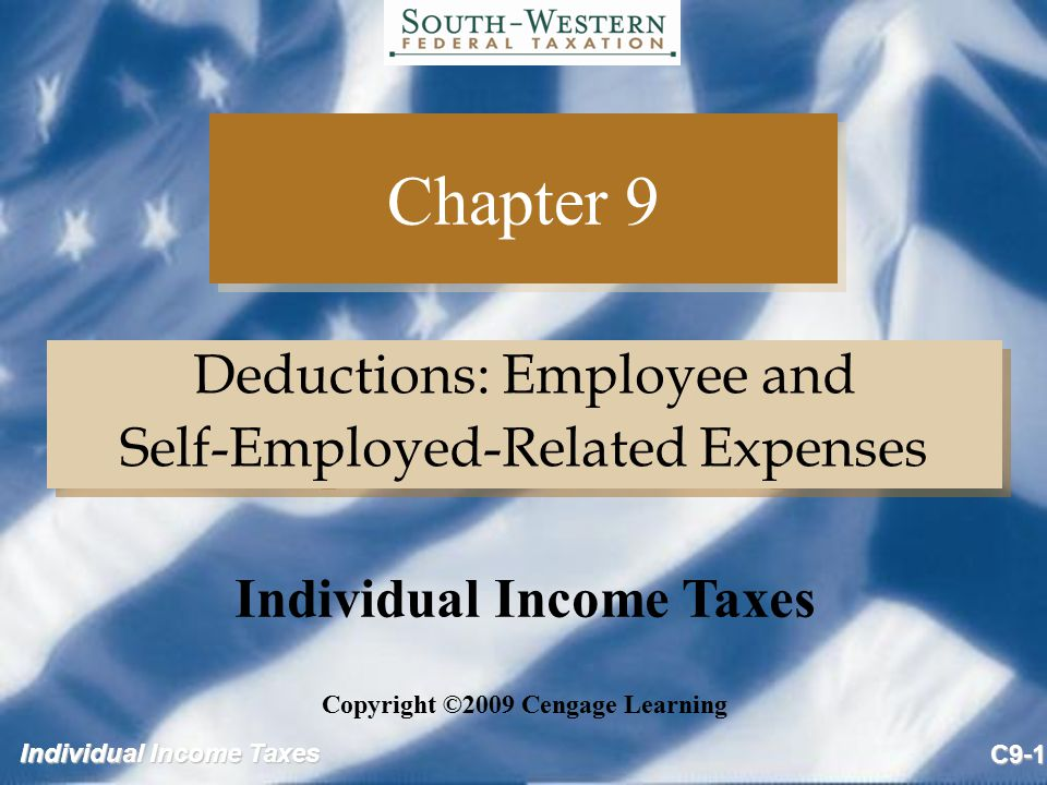 Individual Income Taxes Copyright ©2009 Cengage Learning