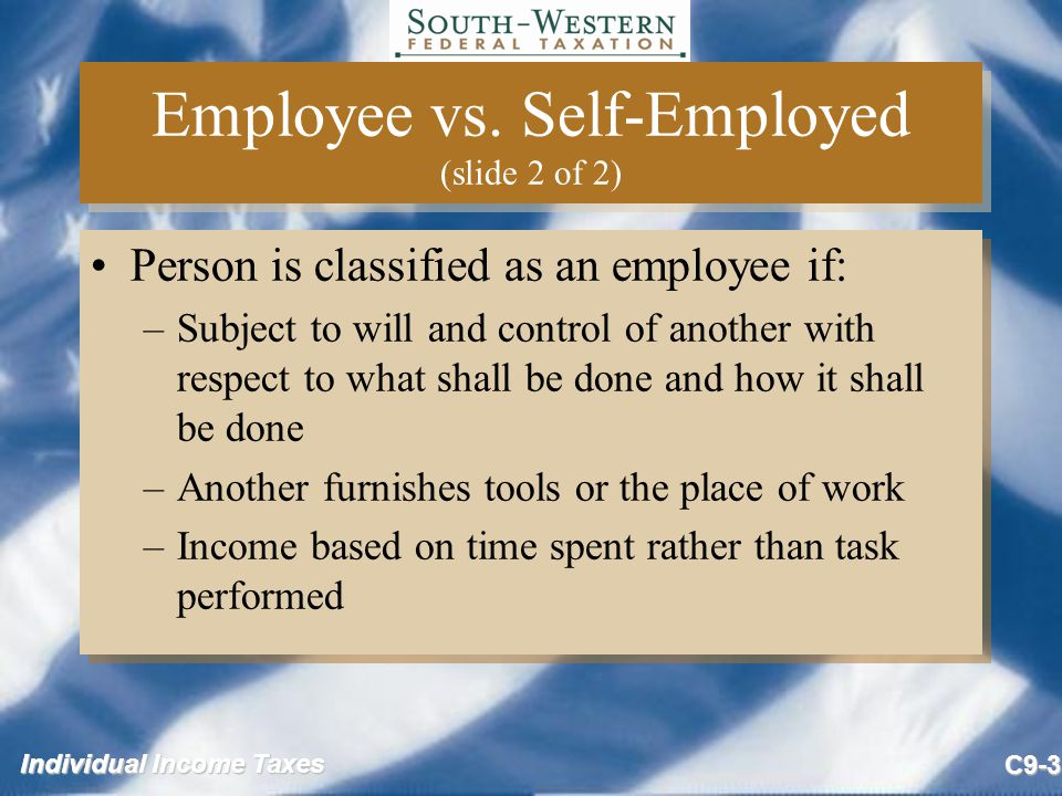 Employee vs. Self-Employed (slide 2 of 2)