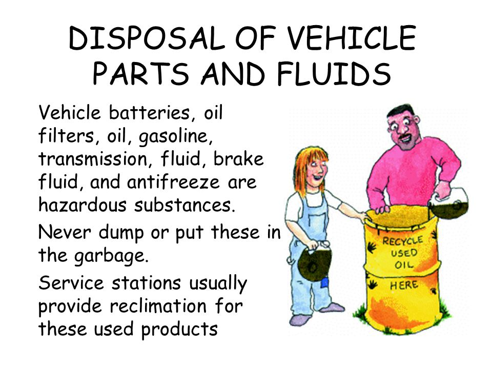 DISPOSAL OF VEHICLE PARTS AND FLUIDS