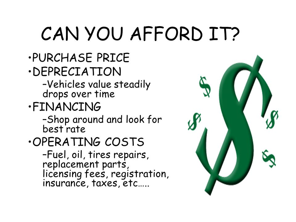 CAN YOU AFFORD IT PURCHASE PRICE DEPRECIATION FINANCING