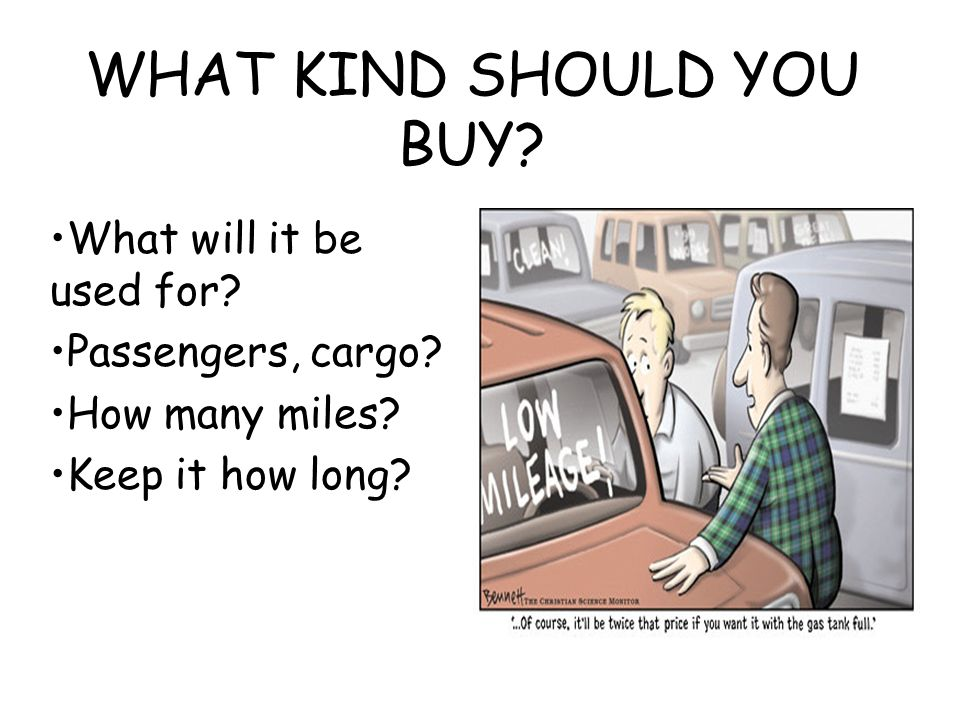 WHAT KIND SHOULD YOU BUY