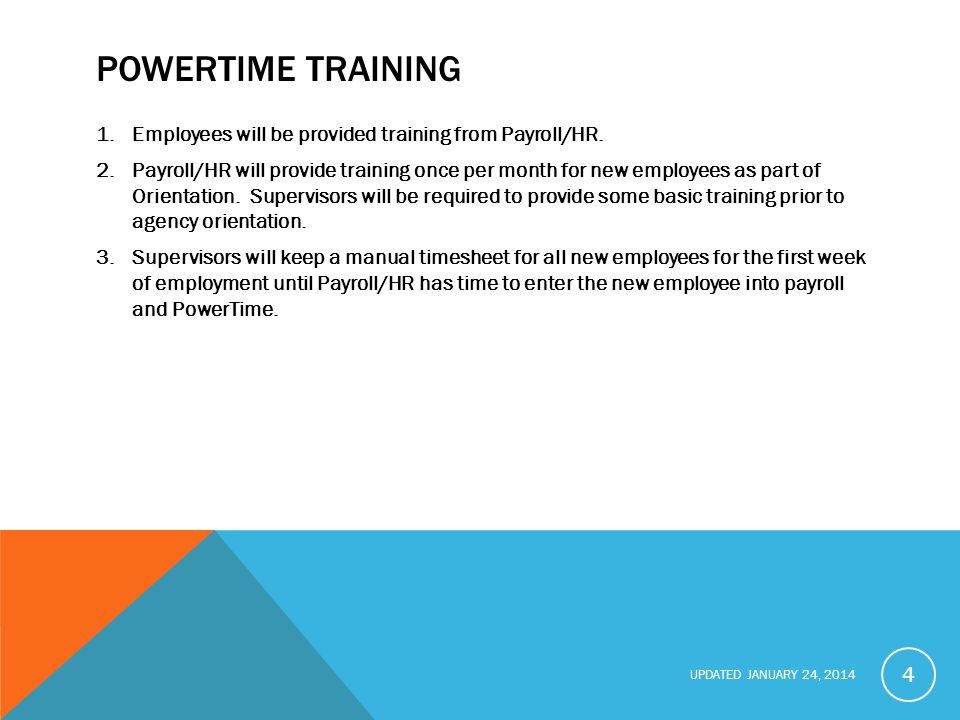 POWERTIME TRAINING Employees will be provided training from Payroll/HR.