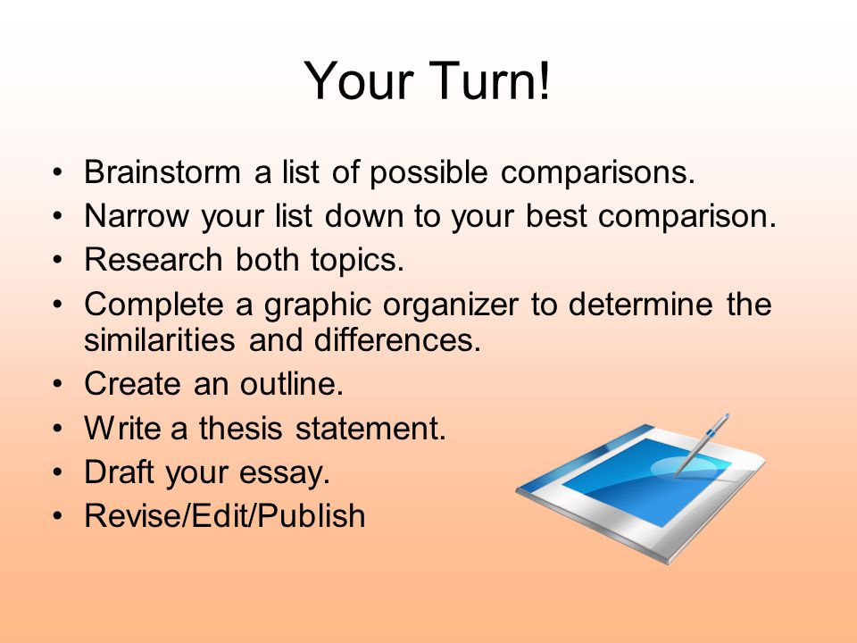 Your Turn! Brainstorm a list of possible comparisons.