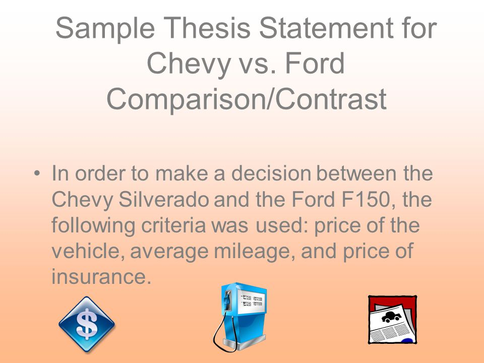Sample Thesis Statement for Chevy vs. Ford Comparison/Contrast