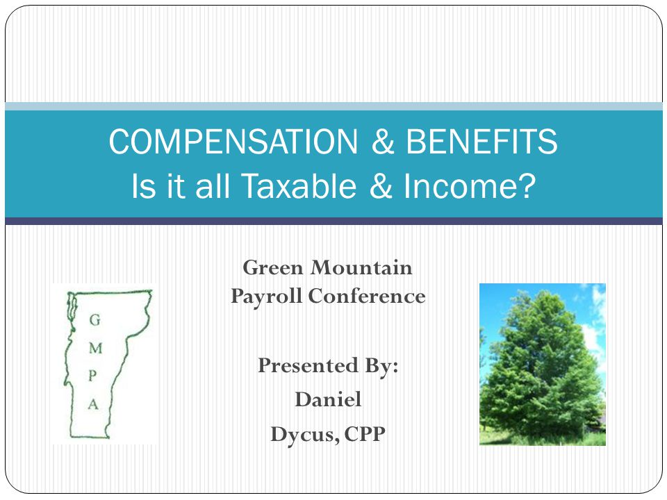 COMPENSATION & BENEFITS Is it all Taxable & Income