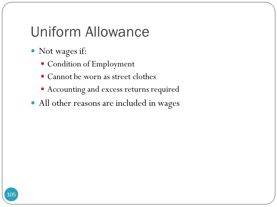 Uniform Allowance Not wages if: