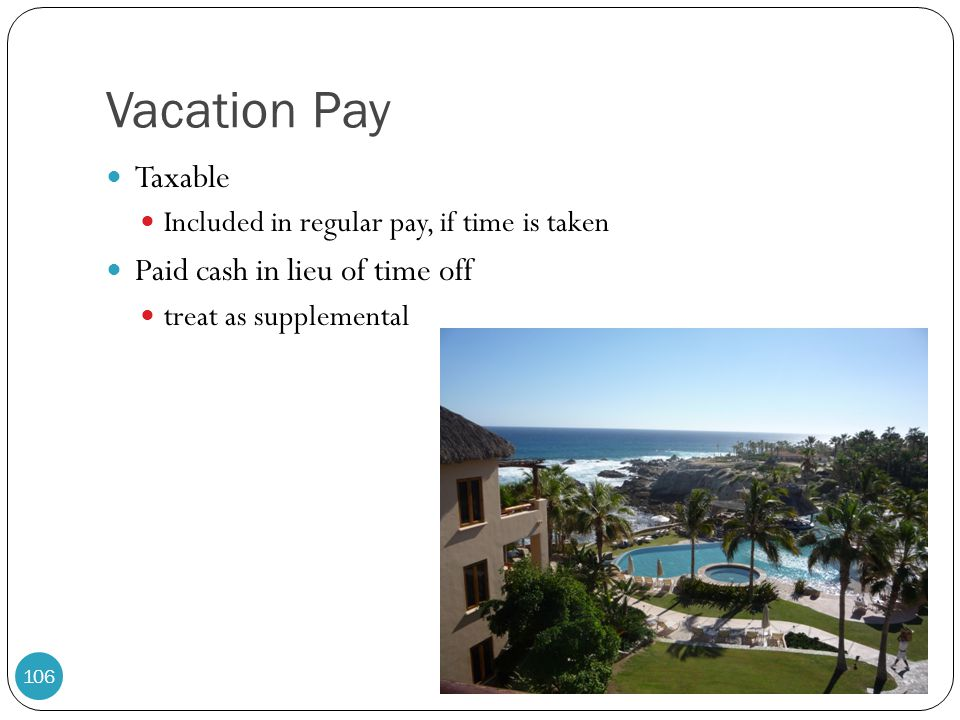 Vacation Pay Taxable Paid cash in lieu of time off