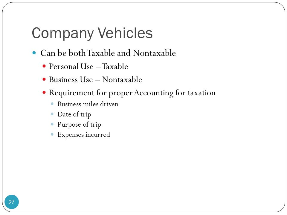 Company Vehicles Can be both Taxable and Nontaxable