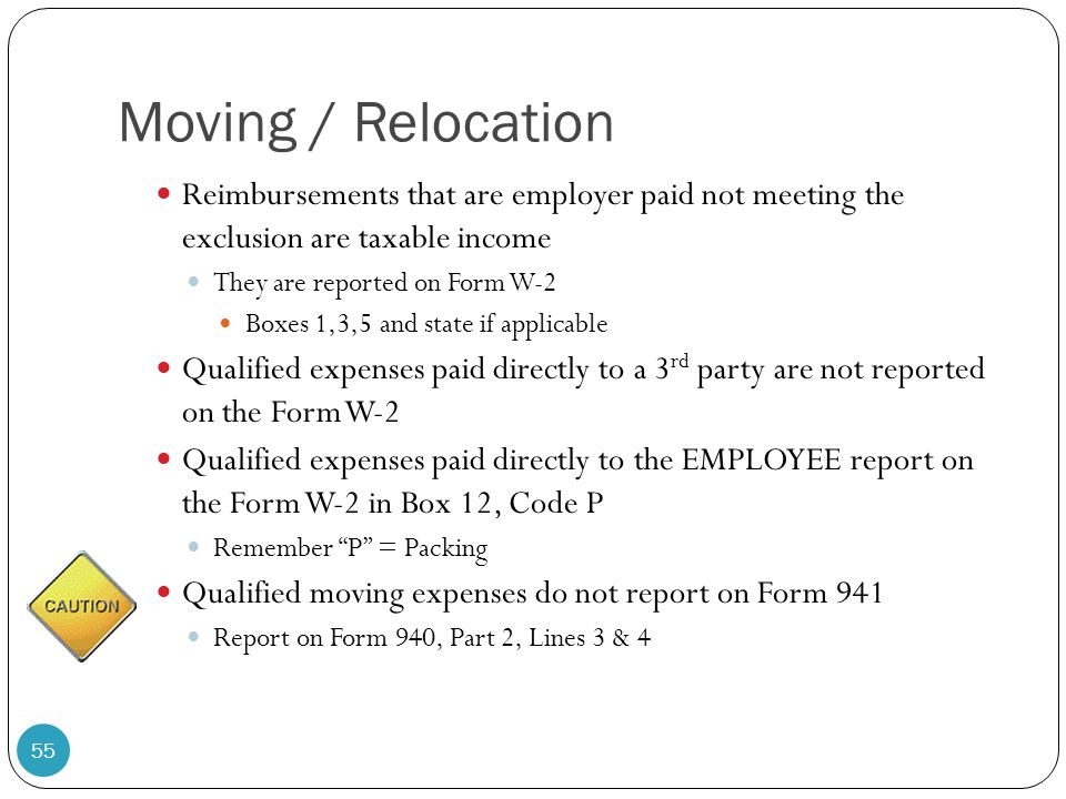 Moving / Relocation Reimbursements that are employer paid not meeting the exclusion are taxable income.