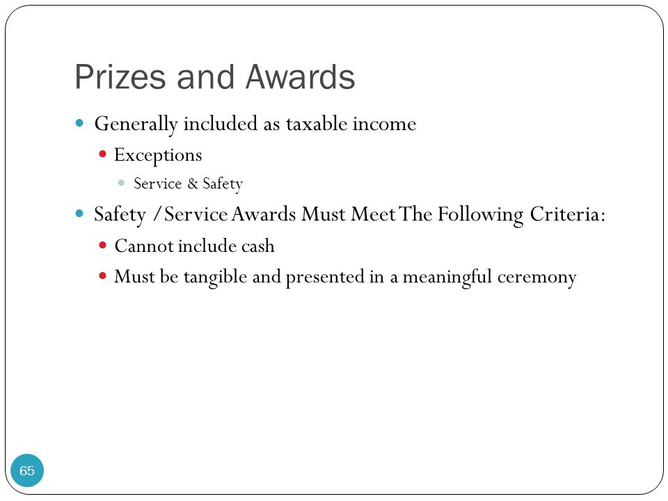 Prizes and Awards Generally included as taxable income