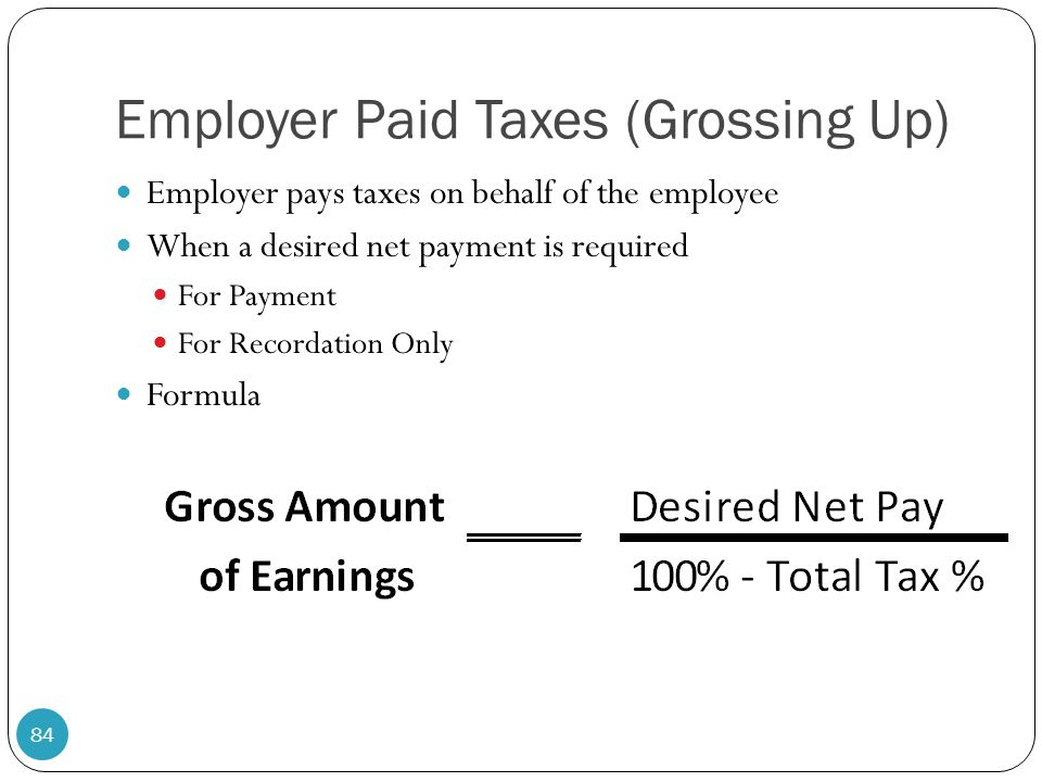 Employer Paid Taxes (Grossing Up)