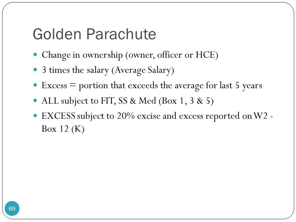 Golden Parachute Change in ownership (owner, officer or HCE)