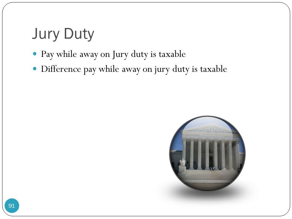 Jury Duty Pay while away on Jury duty is taxable