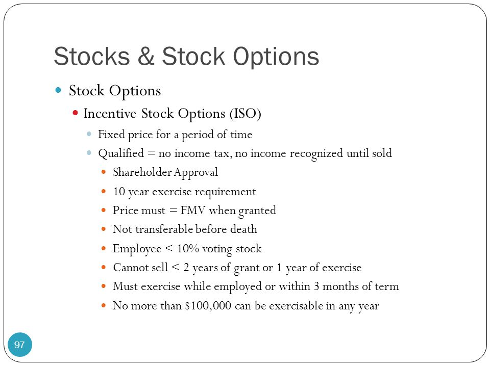Stocks & Stock Options Stock Options Incentive Stock Options (ISO)