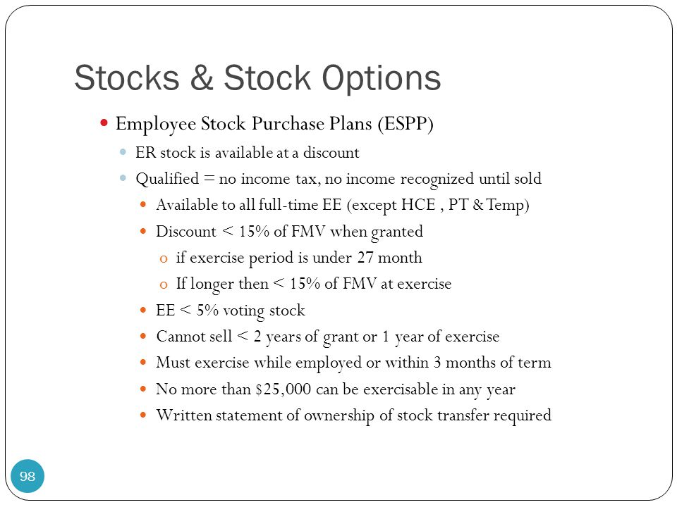 Stocks & Stock Options Employee Stock Purchase Plans (ESPP)