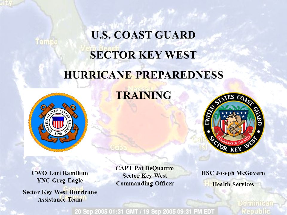 U.S. COAST GUARD SECTOR KEY WEST HURRICANE PREPAREDNESS TRAINING