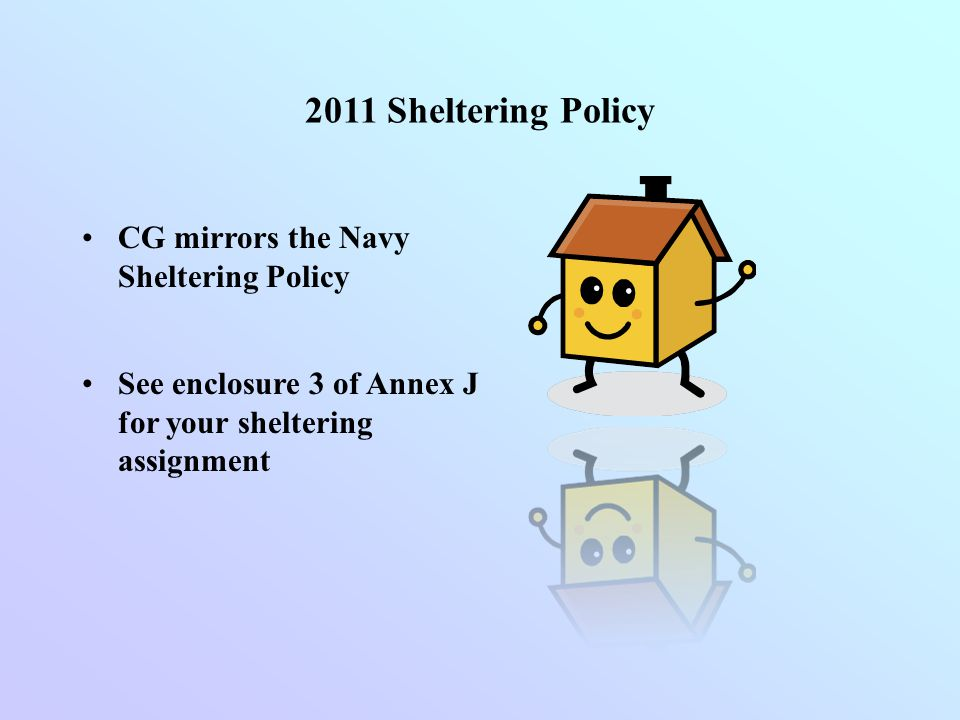 2011 Sheltering Policy CG mirrors the Navy Sheltering Policy