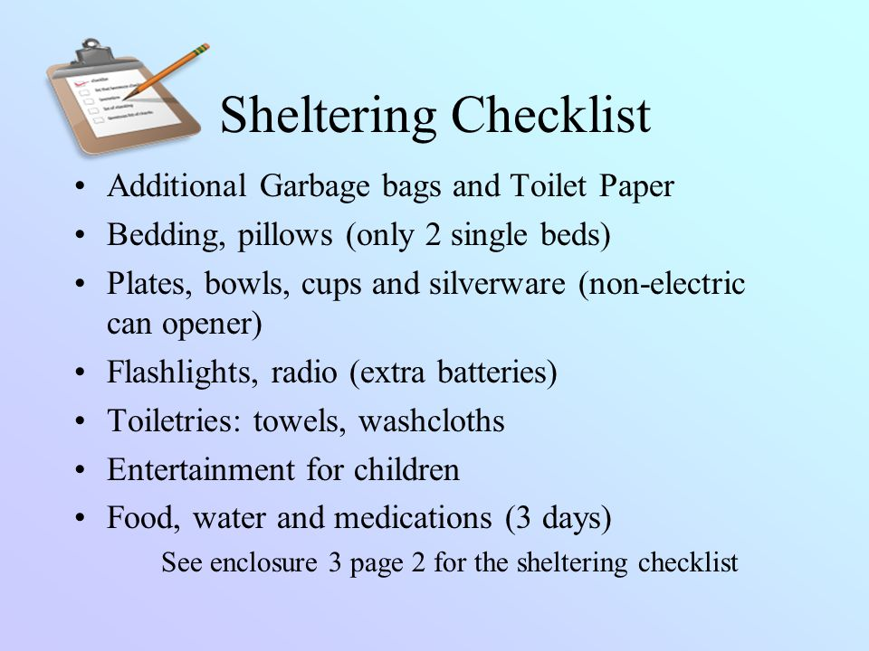 Sheltering Checklist Additional Garbage bags and Toilet Paper