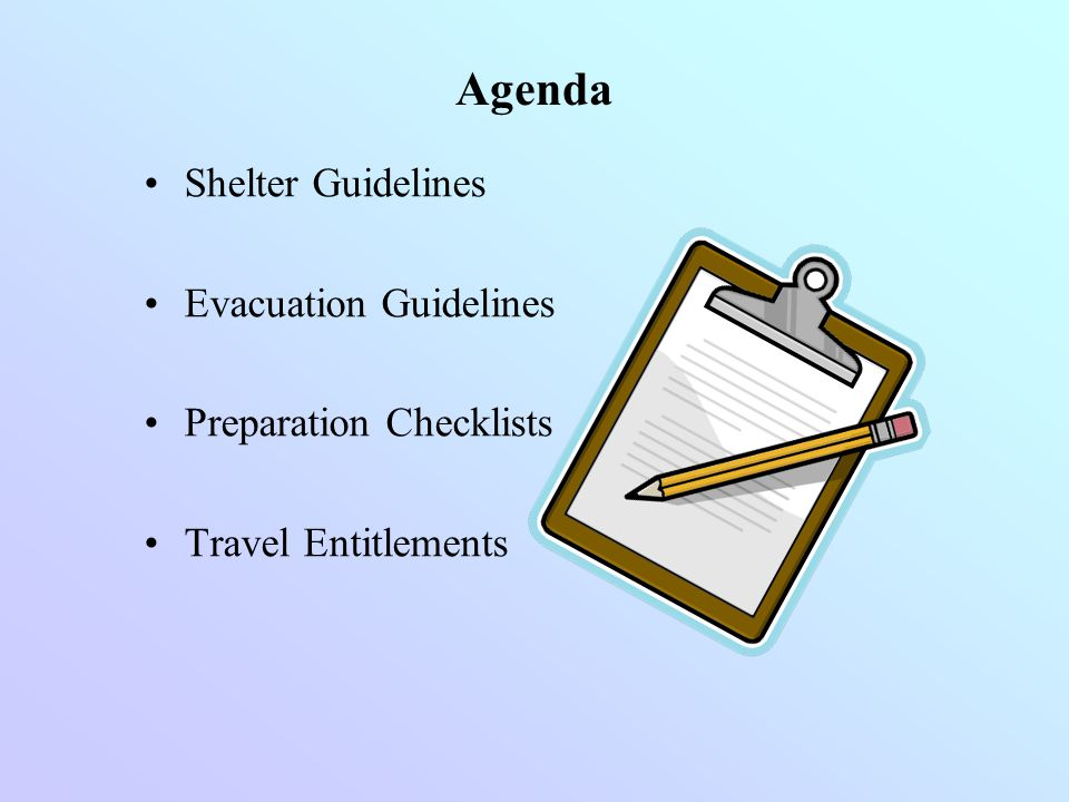 Agenda Shelter Guidelines Evacuation Guidelines Preparation Checklists