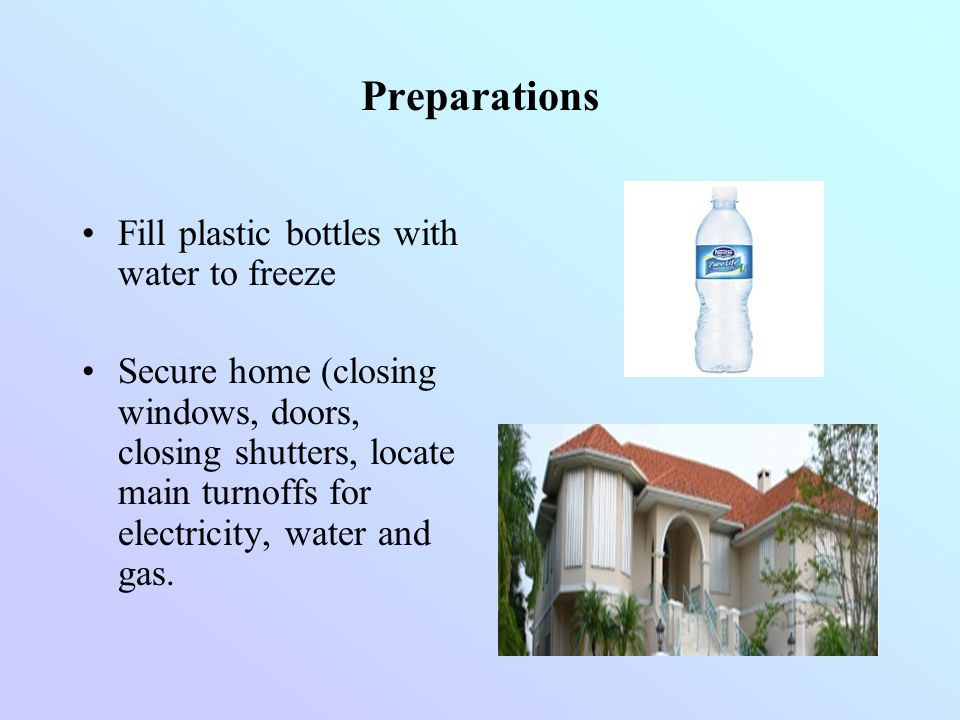 Preparations Fill plastic bottles with water to freeze