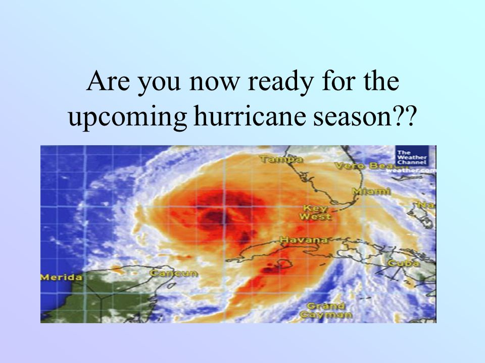 Are you now ready for the upcoming hurricane season
