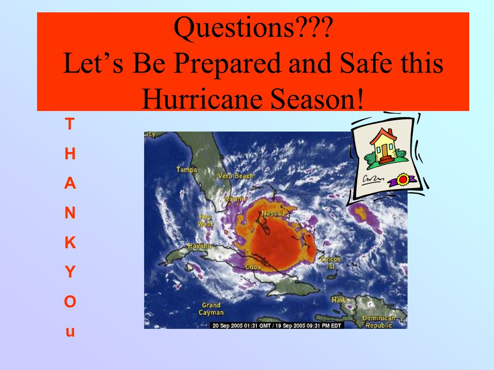 Questions Let's Be Prepared and Safe this Hurricane Season!