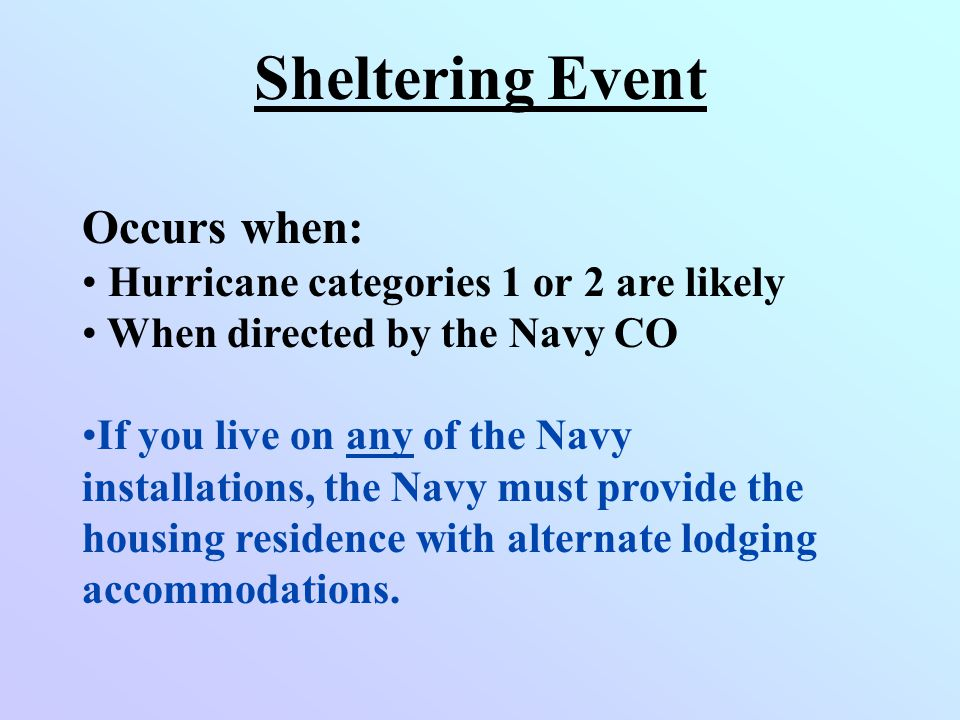 Sheltering Event Occurs when: Hurricane categories 1 or 2 are likely