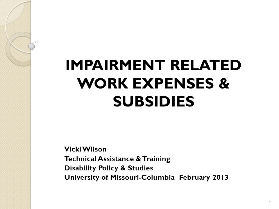 IMPAIRMENT RELATED WORK EXPENSES & SUBSIDIES