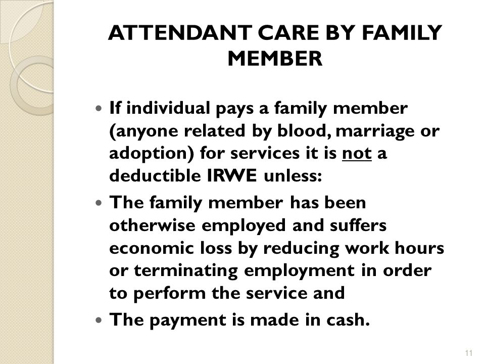 ATTENDANT CARE BY FAMILY MEMBER