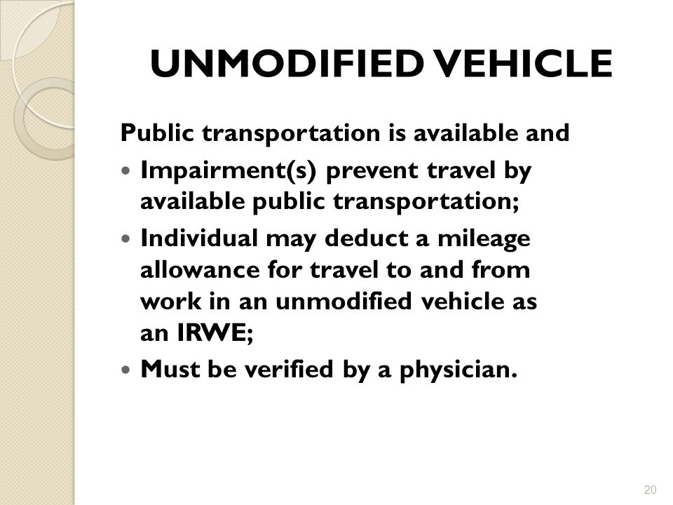 UNMODIFIED VEHICLE Public transportation is available and