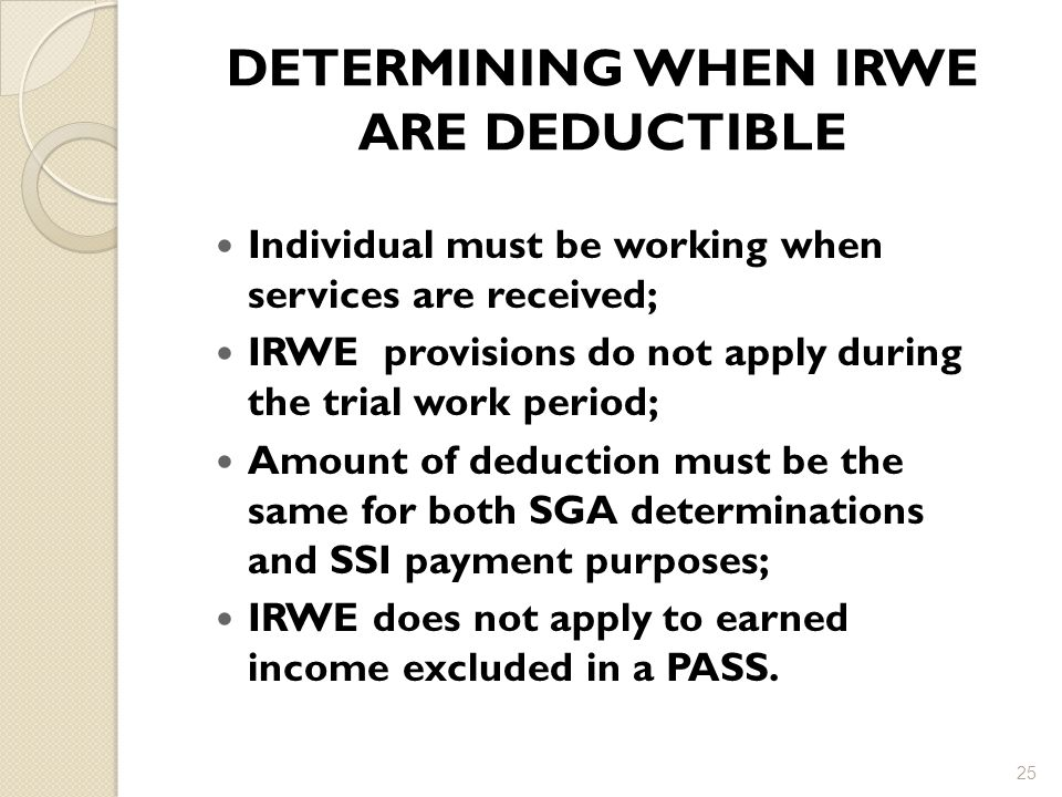 DETERMINING WHEN IRWE ARE DEDUCTIBLE