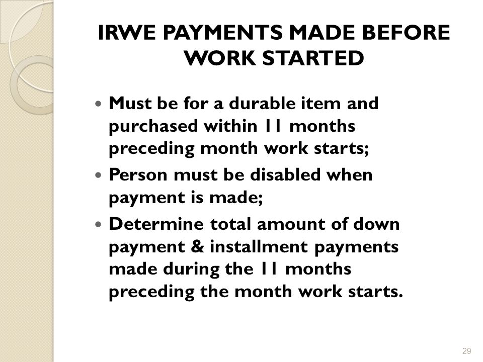 IRWE PAYMENTS MADE BEFORE WORK STARTED