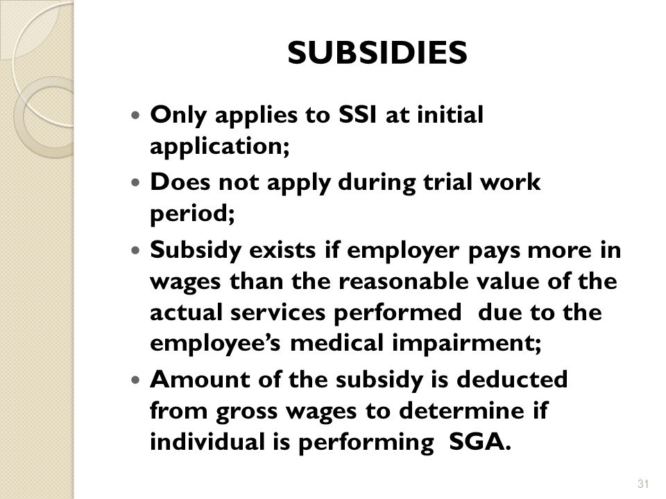 SUBSIDIES Only applies to SSI at initial application;