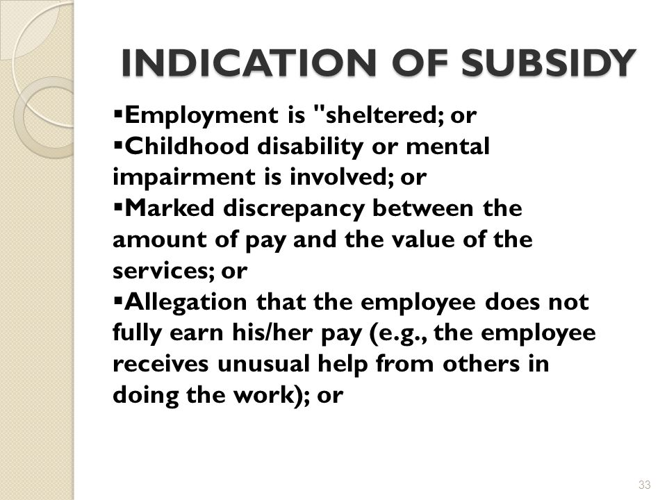 INDICATION OF SUBSIDY Employment is sheltered; or