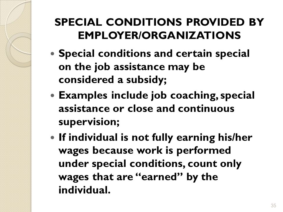 SPECIAL CONDITIONS PROVIDED BY EMPLOYER/ORGANIZATIONS