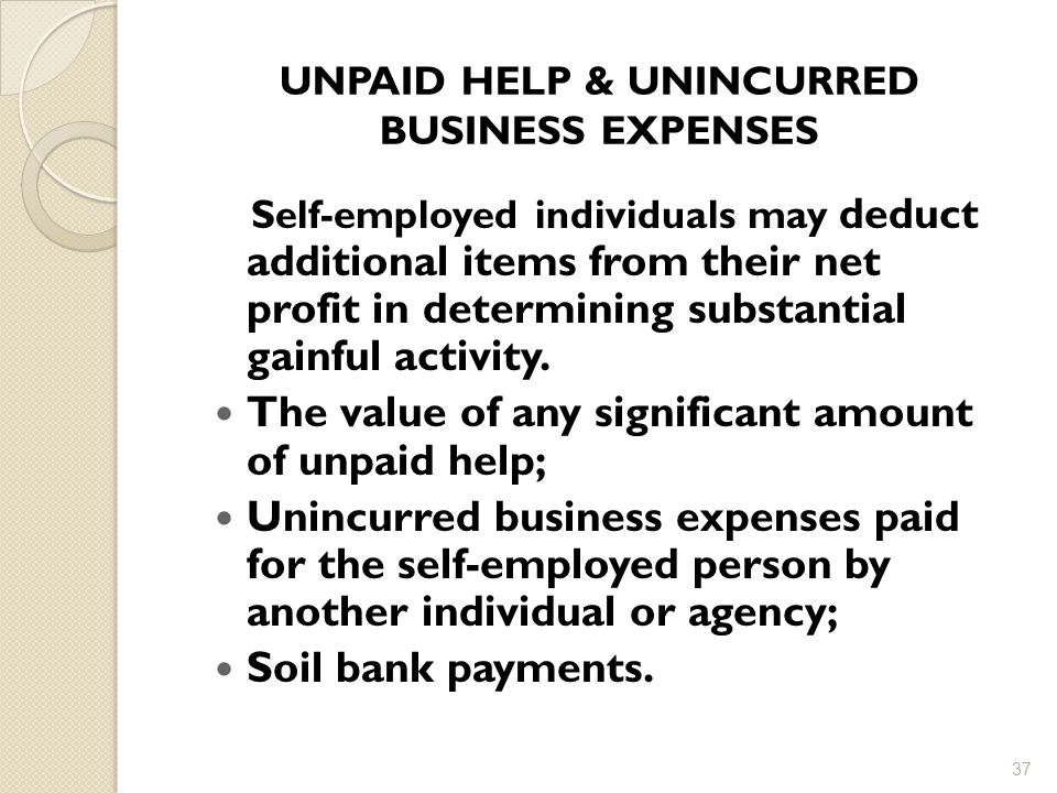 UNPAID HELP & UNINCURRED BUSINESS EXPENSES