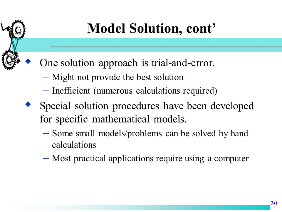 Model Solution, cont' One solution approach is trial-and-error.