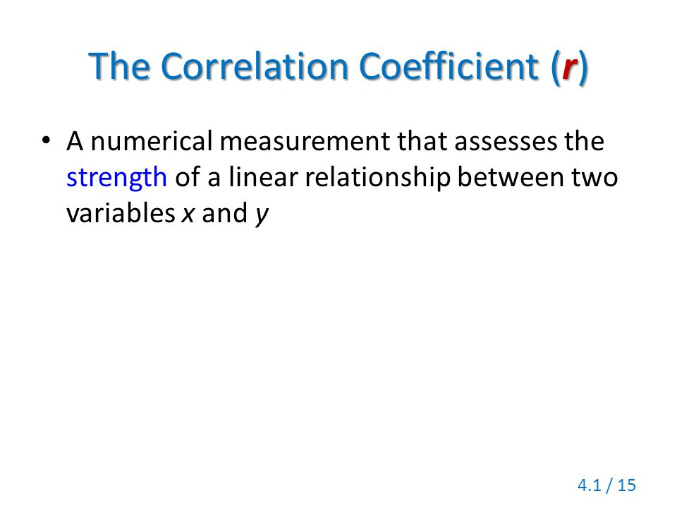 The Correlation Coefficient (r)