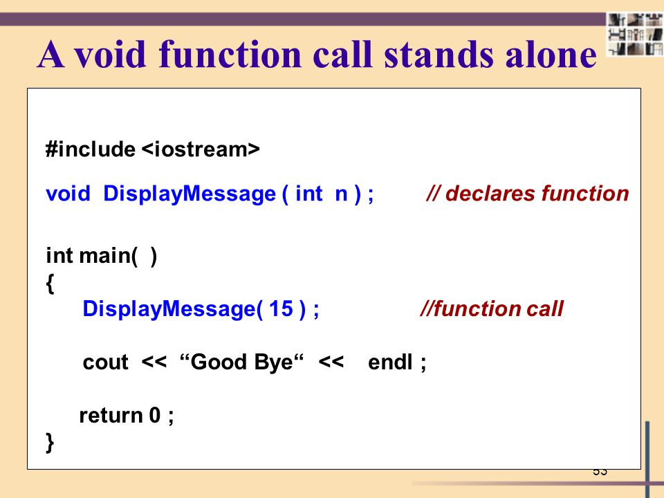 A void function call stands alone