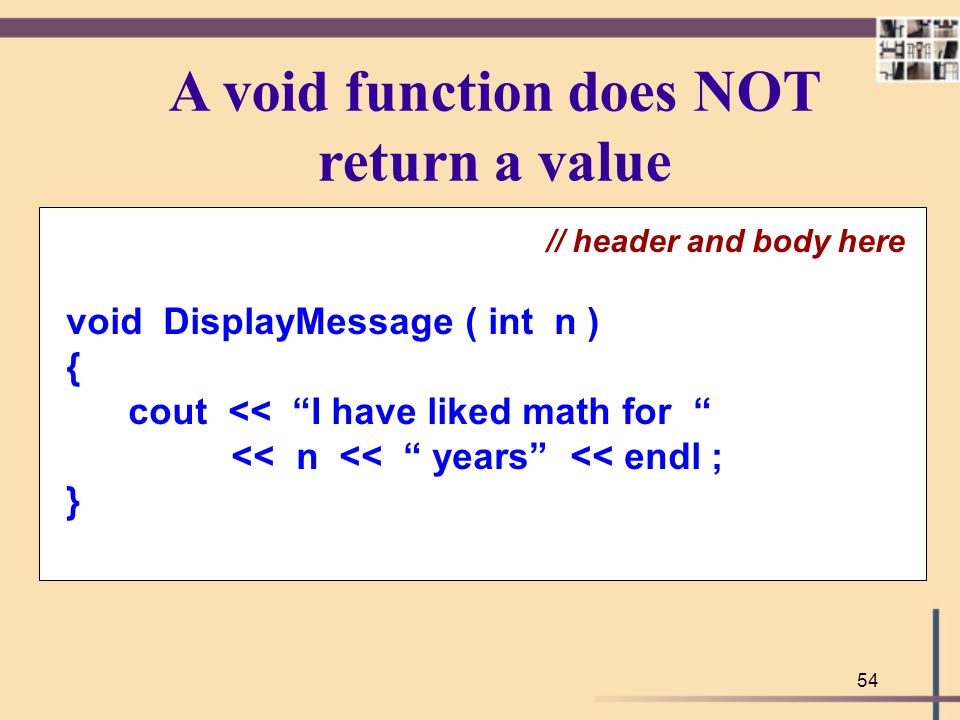 A void function does NOT return a value