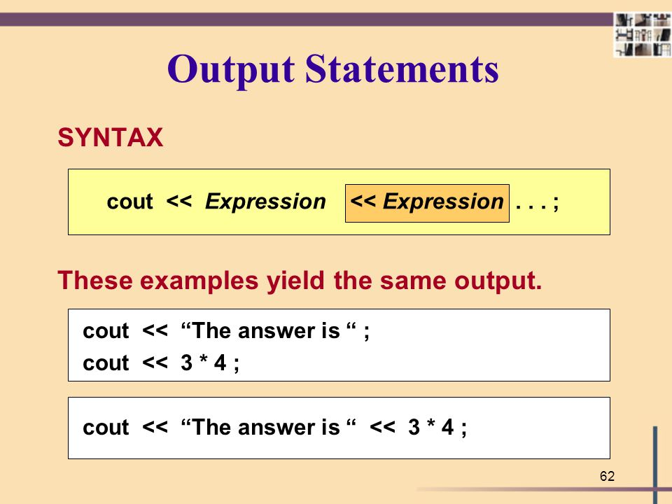 Output Statements SYNTAX These examples yield the same output.