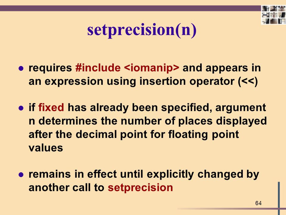 setprecision(n) requires #include <iomanip> and appears in an expression using insertion operator (<<)