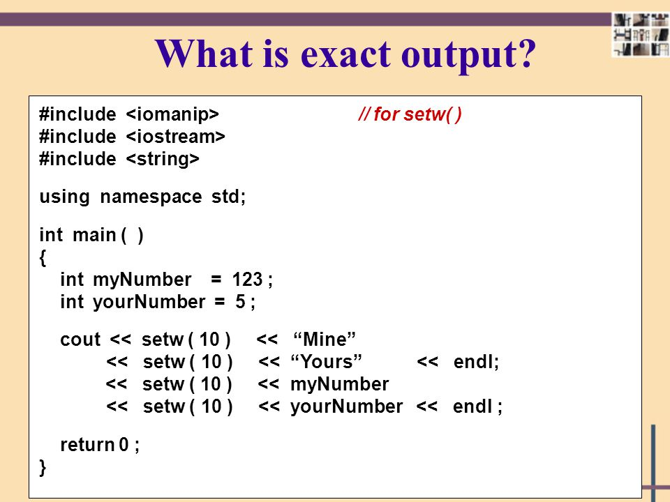 What is exact output #include <iomanip> // for setw( )