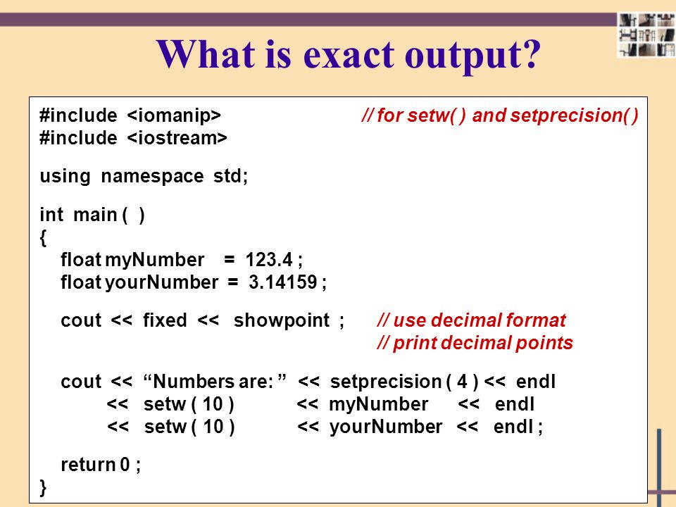 What is exact output #include <iomanip> // for setw( ) and setprecision( ) #include <iostream>