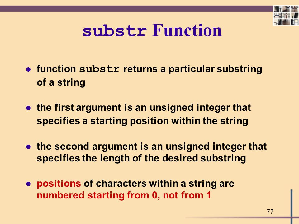 substr Function function substr returns a particular substring of a string.