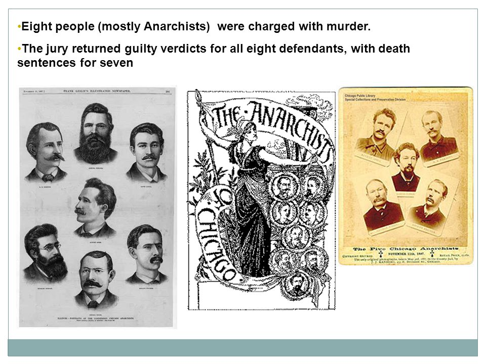 Eight people (mostly Anarchists) were charged with murder.