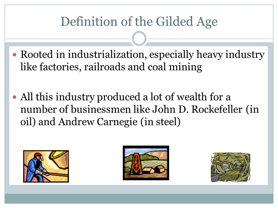 Definition of the Gilded Age